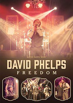 David Phelps: Freedom