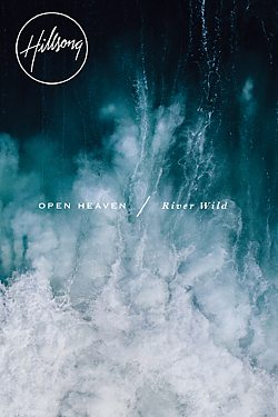 Hillsong: Open Heaven/River Wild