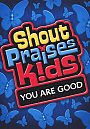 Shout Praises Kids: You Are Good - DVD