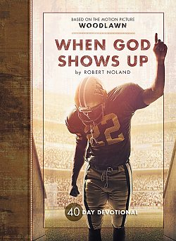 When God Shows Up: 40-Day Devotional