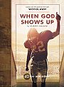 When God Shows Up: 40-Day Devotional - Book