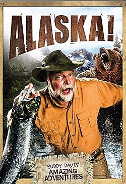 Buddy Davis' Amazing Adventures: Alaska!