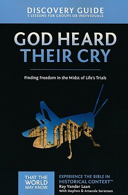 Faith Lessons: 08 God Heard Their Cry Discovery Guide