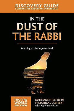 Faith Lessons: 06 In the Dust of the Rabbi Discovery Guide