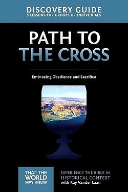 Faith Lessons: 11 The Path to the Cross Discovery Guide