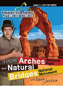 Awesome Science: Explore Arches National Park and Natural Bridges National Monument