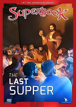 Superbook: The Last Supper