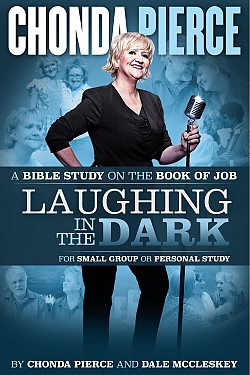 Chonda Pierce: Laughing in the Dark Bible Study