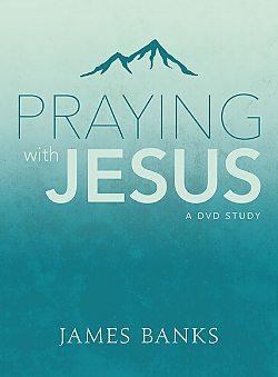 Praying With Jesus: Study