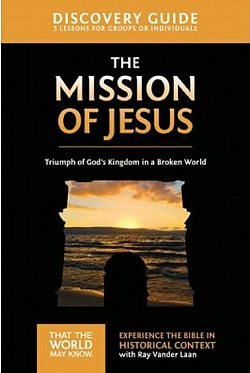 Faith Lessons: The Mission of Jesus: Discovery Guide
