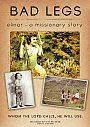 Bad Legs: Elinor A Missionary Story - DVD