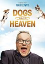 Mark Lowry: Dogs Go To Heaven - DVD