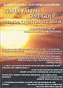 Three Faiths One God - DVD