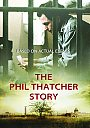 The Phil Thatcher Story - VOD