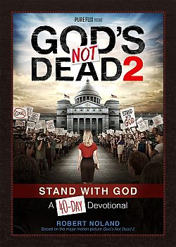 God's Not Dead 2: 40-Day Devotional