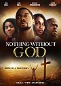 Nothing Without God - DVD