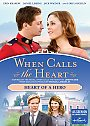 When Calls The Heart: Heart of a Hero - DVD