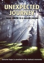 Unexpected Journey: From Cancer to a Higher Calling - DVD