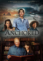 Anchored: A Grandfathers Legacy - VOD