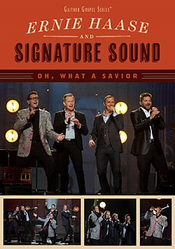 Ernie Haase & Signature Sound: Oh, What A Savior