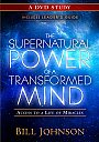 The Supernatural Power of a Transformed Mind: Study - DVD