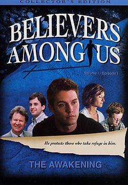 Believers Among Us: The Awakening