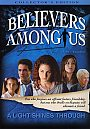 Believers Among Us: A Light Shines Through - DVD
