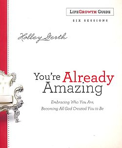 You're Already Amazing - Study Guide