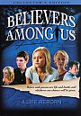 Believers Among Us: A Life Reborn