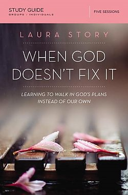 When God Doesn't Fix It: Study Guide