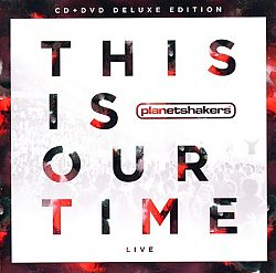 Planetshakers: This Is Our Time - Deluxe CD