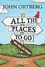 All the Places to Go...How Will You Know? - Paperback - Book