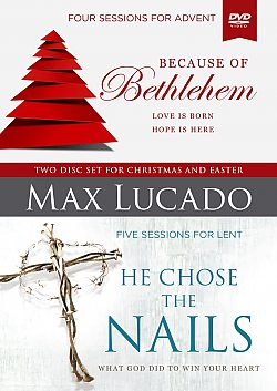 Max Lucado: Because of Bethlehem/He Chose the Nails - Study
