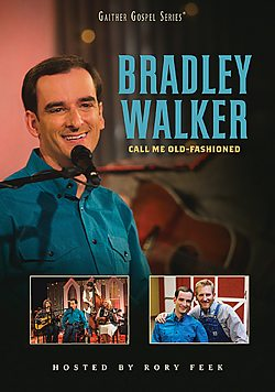 Bradley Walker: Call Me Old Fashioned