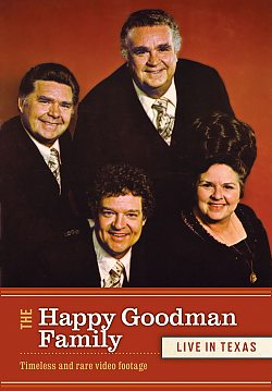The Happy Goodman Family: Live in Texas