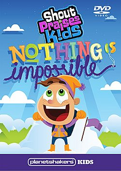 Shout Praises Kids: Nothing is Impossible!
