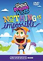 Shout Praises Kids: Nothing is Impossible - DVD