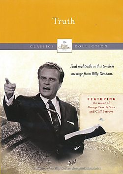 Billy Graham Message: Truth