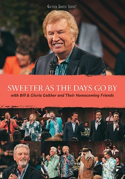 Gaither & Homecoming Friends: Sweeter as the Days Go By