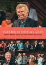 Gaither & Homecoming Friends: Sweeter as the Days Go By - DVD
