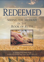 Redeemed: Seeing the Messiah in the Book of Ruth - VOD