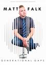 Matt Falk: Generational Gaps - VOD