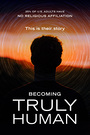 Becoming Truly Human