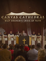 Canvas Cathedral: Billy Grahams Crisis of Faith