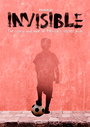 Invisible: The Story and Hope of Mexicos Street Kids