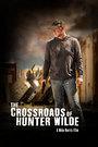 The Crossroads of Hunter Wilde - VOD