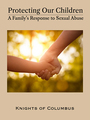 Protecting Our Children: A Familys Response to Sexual Abuse