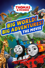 Thomas & Friends: Big World Big Adventures the Movie