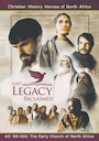 Lost Legacy Reclaimed: Christian History Heroes of North Africa