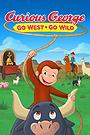 Curious George: Go West Go Wild